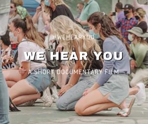We Hear You film documentary in the wake of george floyd's death