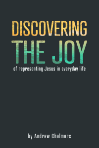 book cover of Discovering the Joy by Andrew Chalmers